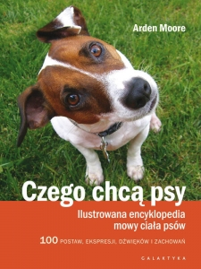 CZEGO CHCĄ PSY Arden Moore